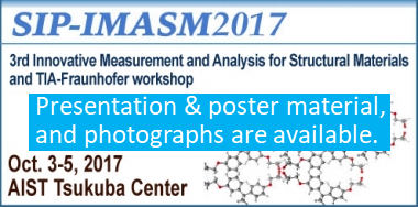『SIP-IMASM2017 : 3rd Innovative Measurement and Analysis for Structural Materials and TIA-Fraunhofer workshop』